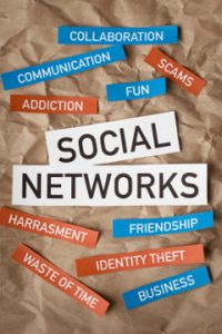 social networking; collaboration, communication, fun, friendship and business or addiction, scams, harrasment, waste of time, and identity theft